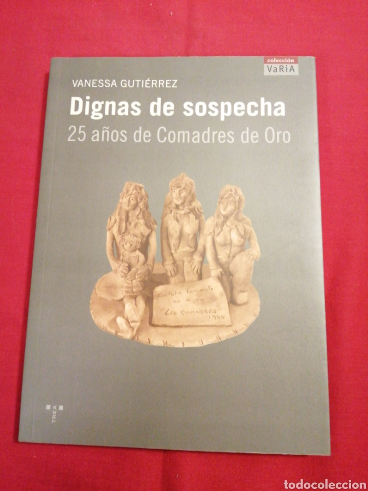 ASTURIAS. MUJER. DIGNAS DE SOSPECHA. 25 AÑOS DE COMADRES DE ORO. VANASSA GUTIERREZ (Libros de Segunda Mano (posteriores a 1936) - Literatura - Otros)