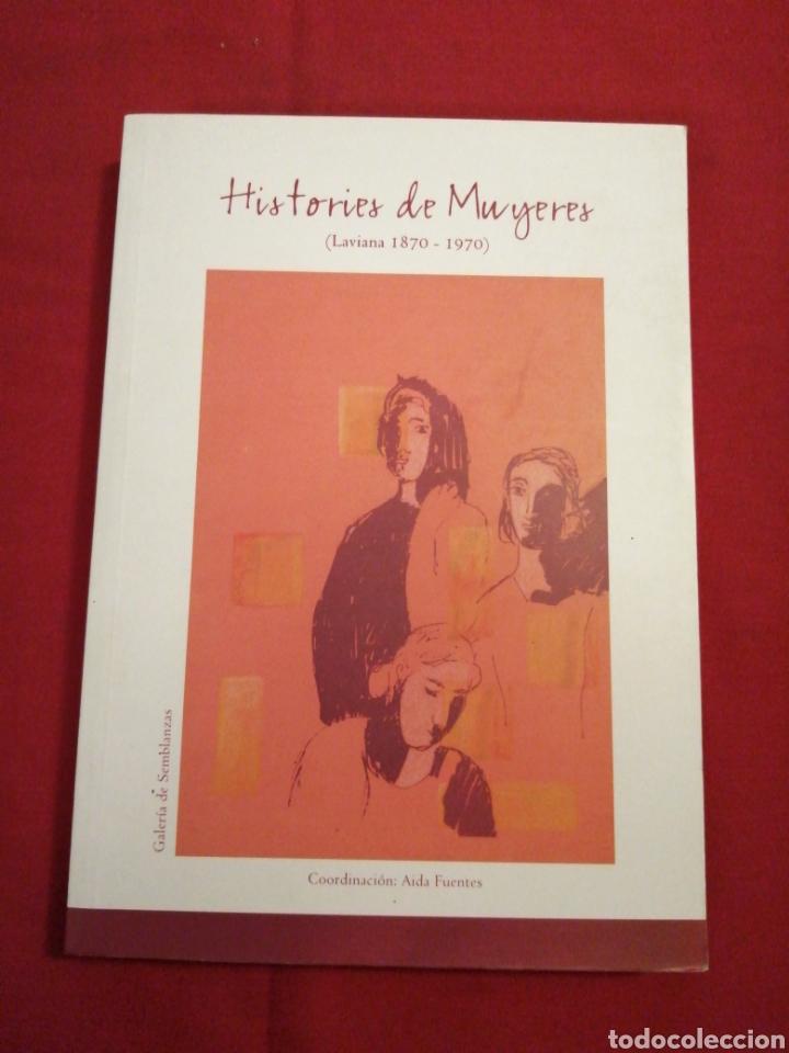 ASTURIAS. HISTORIES DE MUYERES. LAVIANA. 1870-1970. MUJER (Libros de Segunda Mano (posteriores a 1936) - Literatura - Otros)