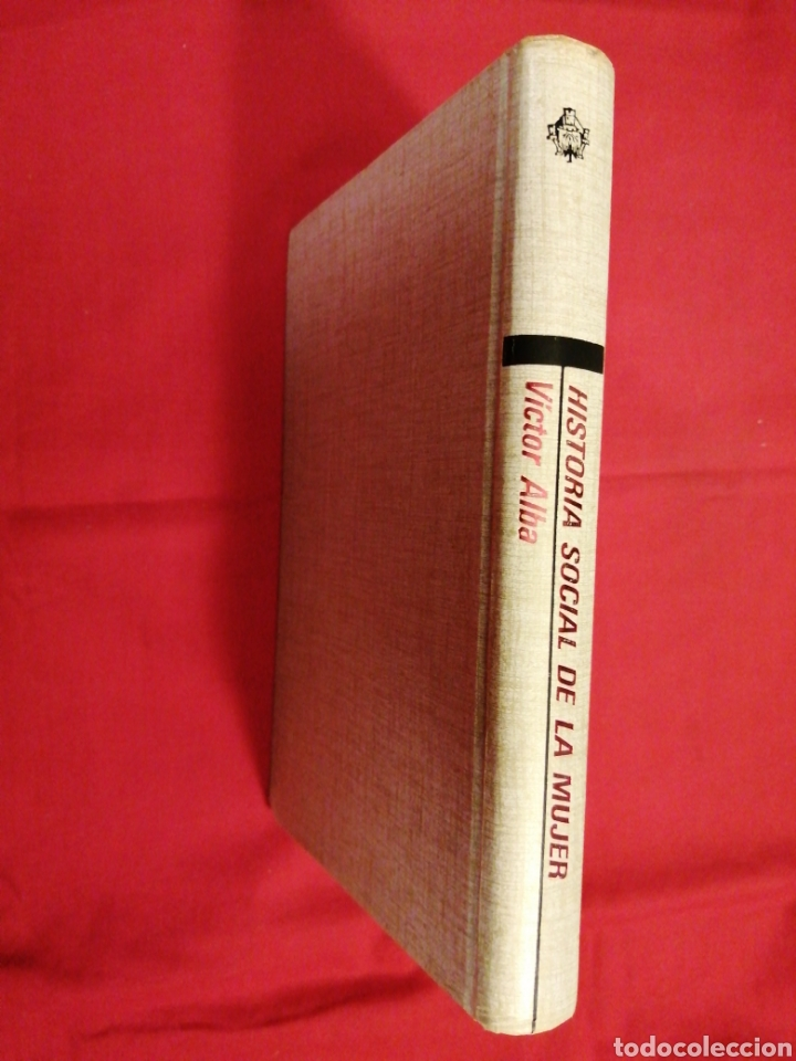 HISTORIA. HISTORIA SOCIAL DE LA MUJER. VICTOR ALBA (Libros de Segunda Mano (posteriores a 1936) - Literatura - Otros)