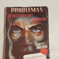 Libros de segunda mano: PROBLEMAS DETECTIVESCOS Y LÓGICOS - FERNANDO SESMA - PODER MENTAL - LIBRO RARÍSIMO. Lote 194524800