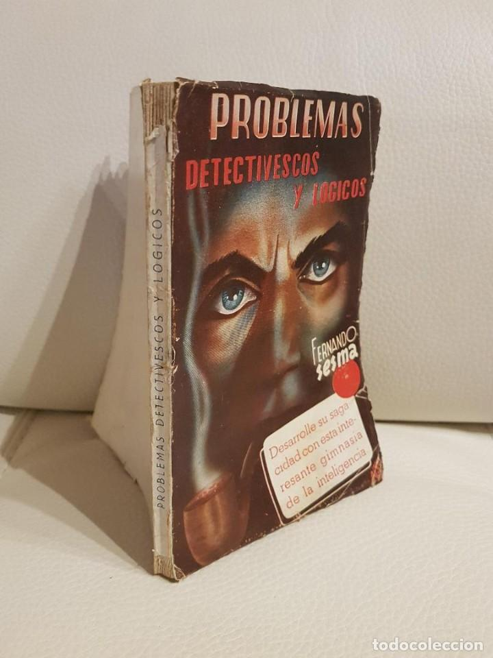 Libros de segunda mano: PROBLEMAS DETECTIVESCOS Y LÓGICOS - FERNANDO SESMA - PODER MENTAL - LIBRO RARÍSIMO - Foto 2 - 194524800