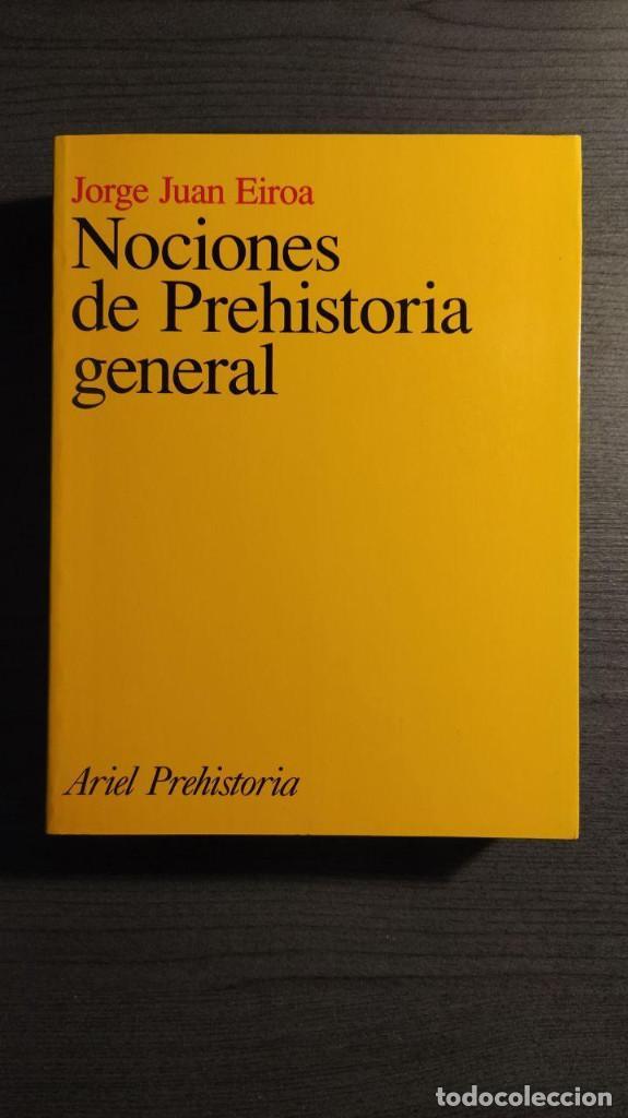 NOCIONES DE PREHISTORIA GENERAL - JORGE JUAN EIROA ARIEL EDITORES 1ª EDICIÓN 2000 (Libros de Segunda Mano - Historia - Otros)