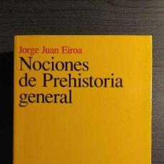 Libros de segunda mano: NOCIONES DE PREHISTORIA GENERAL - JORGE JUAN EIROA ARIEL EDITORES 1ª EDICIÓN 2000 . Lote 194525098