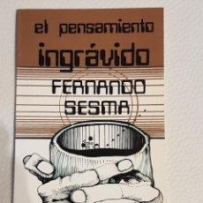 Libros de segunda mano: EL PENSAMIENTO INGRÁVIDO - FERNANDO SESMA - PODER MENTAL - RARO. Lote 194526155