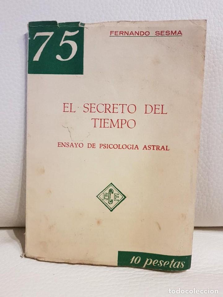 EL SECRETO DEL TIEMPO, ENSAYO DE PSICOLOGÍA ASTRAL - FERNANDO SESMA - PSICOLOGÍA - PODER MENTAL (Libros de Segunda Mano - Parapsicología y Esoterismo - Otros)