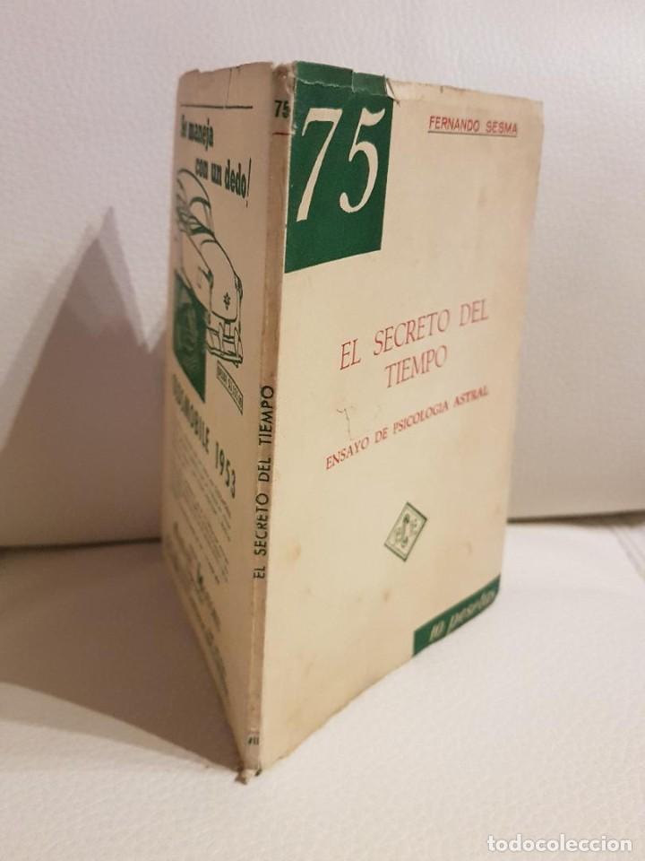Libros de segunda mano: EL SECRETO DEL TIEMPO, ENSAYO DE PSICOLOGÍA ASTRAL - FERNANDO SESMA - PSICOLOGÍA - PODER MENTAL - Foto 2 - 194527140