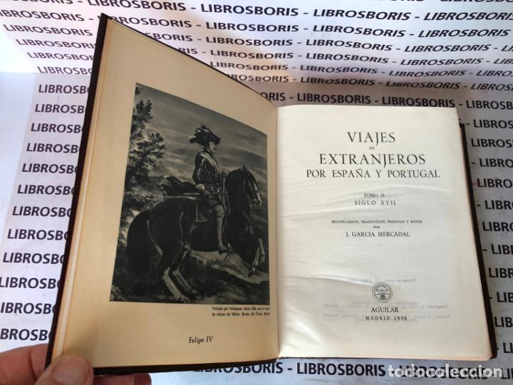 Libros de segunda mano: VIAJES DE EXTRANJEROS POR ESPAÑA Y PORTUGAL - G. MERCADAL - TOMO II- AGUILAR - Foto 5 - 194527612