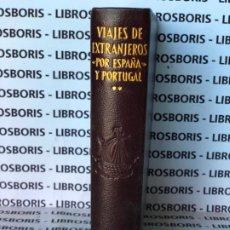 Libros de segunda mano: VIAJES DE EXTRANJEROS POR ESPAÑA Y PORTUGAL - G. MERCADAL - TOMO II- AGUILAR. Lote 194527612