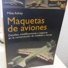 Libros de segunda mano: MÁQUETAS DE AVIONES - ASHEY, MIKE. Lote 194528833