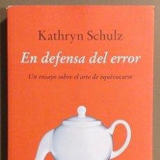 Libros de segunda mano: EN DEFENSA DEL ERROR. UN ENSAYO SOBRE EL ARTE DE EQUIVOCARSE. KATHRYN SCHULZ. SIRUELA. 2015. Lote 194530548