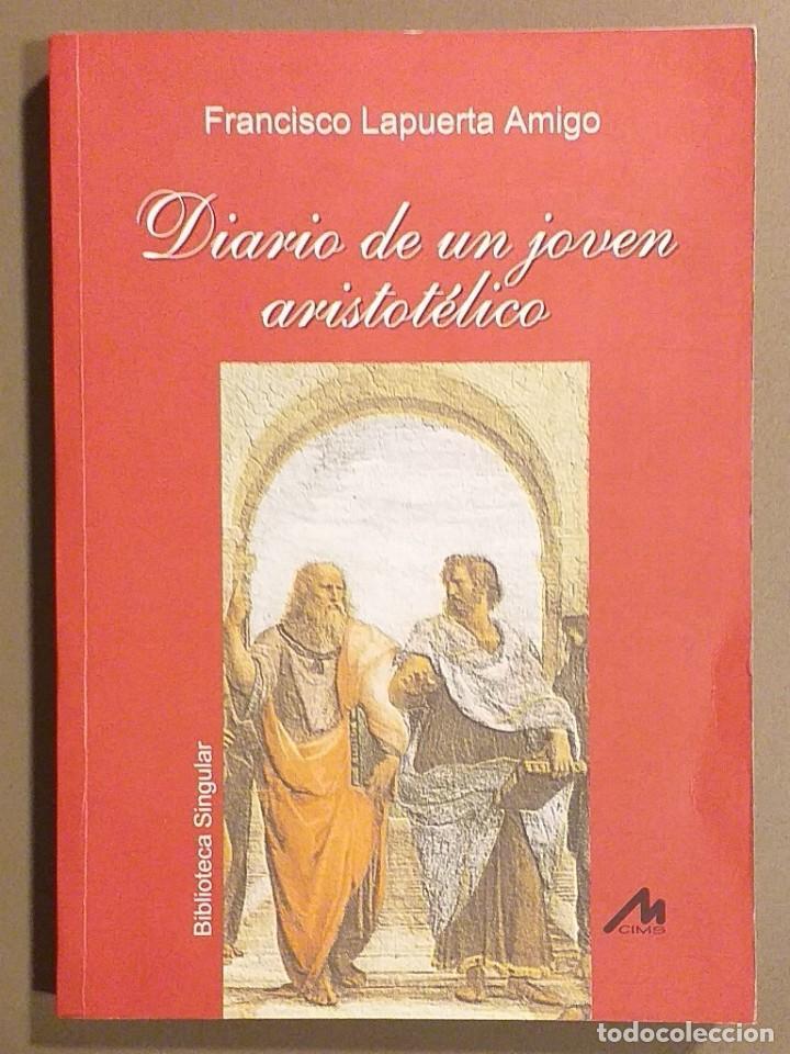 DIARIO DE UN JOVEN ARISTOTÉLICO. FRANCISCO LAPUERTA AMIGO. CIMS BIBLIOTECA SINGULAR 1997 BUSCADÍSIMO (Libros de Segunda Mano (posteriores a 1936) - Literatura - Otros)
