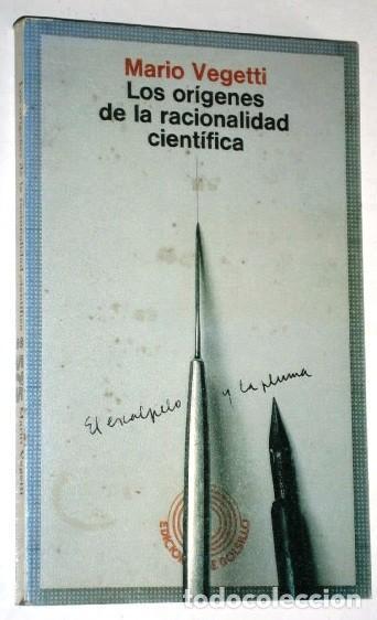 LOS ORÍGENES DE LA RACIONALIDAD CIENTÍFICA POR MARIO VEGETTI DE ED. PENÍNSULA EN BARCELONA 1981 (Libros de Segunda Mano - Pensamiento - Otros)