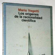 Libros de segunda mano: LOS ORÍGENES DE LA RACIONALIDAD CIENTÍFICA POR MARIO VEGETTI DE ED. PENÍNSULA EN BARCELONA 1981. Lote 194532056