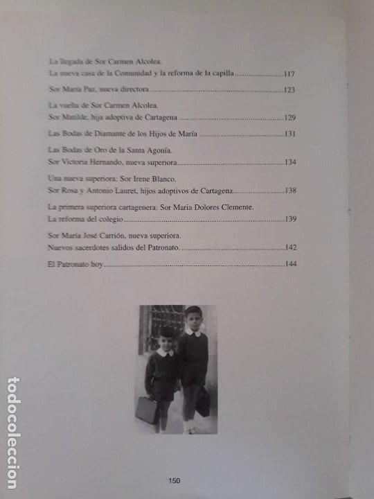 Libros de segunda mano: Historia de mi colegio: El Patronato del Sagrado Corazón de Jesús. Diego Ortiz. Cartagena, 1998 - Foto 4 - 194533090