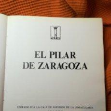 Libros de segunda mano: EL PILAR DE ZARAGOZA. CAJA AHORROS DE LA INMACULADA 1984. Lote 194535242