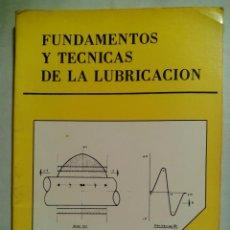 Libros de segunda mano: FUNDAMENTOS Y TÉCNICAS DE LA LUBRICACIÓN. ANICETO VALVERDE MARTÍNEZ. EDITORIAL ALCIÓN. ESPAÑA 1985.. Lote 194537997