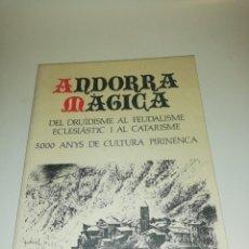Libros de segunda mano: ANDORRA MAGICA , ELS DRUÏDISME AL FEUDALISME ECLESIASTIC I AL CATARISME, ESTEVE ALBERT I CORP. Lote 194542203