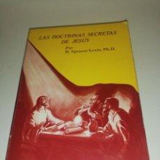 Libros de segunda mano: H. SPENCER LEWIS , LAS DOCTRINAS SECRETAS DE JESUS , 1979 BIBLIOTECA ROSACRUZ. Lote 194542255