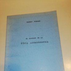 Libros de segunda mano: RUDOLF STEINER, EL ALCANCE DE LA ETICA ANTROPOSOFICA. Lote 194542416
