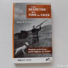 Libros de segunda mano: LIBRERIA GHOTICA. LOUIS R. DE RIQUEZ. LOS SECRETOS DEL TIRO DE CAZA. 1967. ILUSTRADO.. Lote 194544248