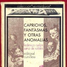 Libros de segunda mano: CAPRICHOS, FANTASMAS Y OTRAS ANOMALIAS FEDERICO CARLOS SAINZ DE ROBLES 262 PAG LL3475. Lote 194547895