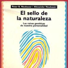 Libros de segunda mano: EL SELLO DE LA NATURALEZA PETER B.NEUBAUER ALEXANDER NEUBAUER 196 PAG AÑO 1992 LE3198. Lote 194548851
