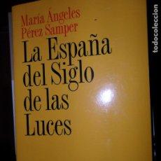 Libros de segunda mano: LA ESPAÑA DEL SIGLO DE LAS LUCES, MARÍA ÁNGELES PÉREZ SAMPER, ED. ARIEL. Lote 194552678