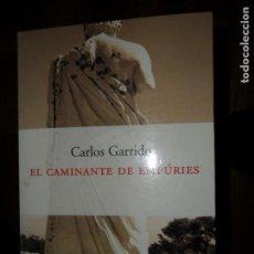 Libros de segunda mano: EL CAMINANTE DE EMPÚRIES, CARLOS GARRIDO, ED. PENÍNSULA. Lote 194552805
