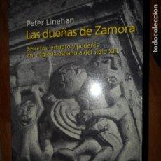 Libros de segunda mano: LAS DUEÑAS DE ZAMORA, SECRETOS, ESTUPRO Y PODERES EN LA IGLESIA ESPAÑOLA DEL SIGLO XIII. Lote 194553917