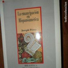 Libros de segunda mano: LA EMANCIPACIÓN DE HISPANOAMÉRICA, JOSEPH PÉREZ, ED. SARPE. Lote 194554121