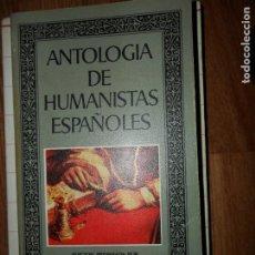 Libros de segunda mano: ANTOLOGÍA DE HUMANISTAS ESPAÑOLES, EDITORA NACIONAL. Lote 194554237