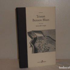Libros de segunda mano: TRISTAN BENSON BLUES, JESÚS DEL CAMPO - EDHASA - MUY BUEN ESTADO. Lote 194556155