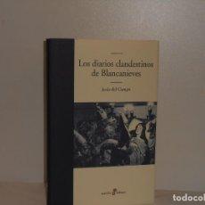 Libros de segunda mano: JESÚS DEL CAMPO, LOS DIARIOS CLANDESTINOS DE BLANCANIEVES - EDHASA, 2008 - MUY BUEN ESTADO. Lote 194556727