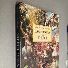 Libros de segunda mano: LAS FIESTAS DE ELDA / ALBERTO NAVARRO PASTOR / ELDA - ALICANTE 2002. Lote 194571605