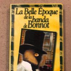 Libros de segunda mano: LA BELLE EPOQUE DE LA BANDA DE BONNOT. BERNARD THOMAS. EDITORIAL TXALAPARTA 2000.. Lote 194571818