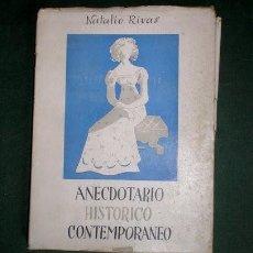 Libros de segunda mano: RIVAS, NATALIO: ANECDOTARIO HISTORICO CONTEMPORANEO. 1ª PARTE. (HISTORIA, TOREO). Lote 194580206
