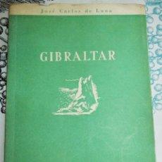 Libros de segunda mano: GIBRALTAR ANTE LAS ARMAS LA DIPLOMACIA Y LA POLITICA JOSE CARLOS DE LUNA 1952 ILUSTRADO CON FOTOGRAF. Lote 194580423