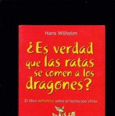 Libros de segunda mano: ¿ES VERDAD QUE LAS RATAS SE COMEN A LOS DRAGONES? - HANS WILHELM - HORÓSCOPO CHINO - CÚPULA 2002. Lote 194580597