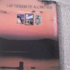 Libros de segunda mano: LAS TIERRAS DE ALCÁNTARA. DÓLMENES, PUENTES Y CABALLEROS- 1ª EDICCION 1999 - 199 PAGINAS FOTOS COLOR. Lote 194580793