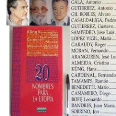 Libros de segunda mano: 20 NOMBRES PARA LA UTOPÍA LIBRO PENSAMIENTO ANTONIO GALA J. LUIS SAMPEDRO BENEDETTI ALMEIDA CARDENAL. Lote 194581021