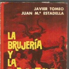 Libros de segunda mano: LA BRUJERIA Y LA SUPERSTICION EN CATALUÑA. JAVIER TOMEO. JUAN Mª ESTADELLA. EDICIONES GEMINIS. Lote 194584210