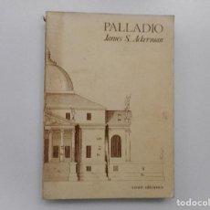 Libros de segunda mano: JAMES S. ACKERMAN PALLADIO Y98844T . Lote 194585548