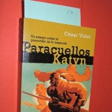 Libros de segunda mano: PARACUELLOS-KATYN. VIDAL, CÉSAR. ED. RANDOM HOUSE MONDADORI. BARCELONA 2006. Lote 194585640