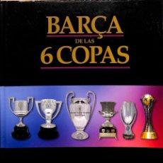Libros de segunda mano: BARÇA DE LAS 6 COPAS. Lote 194586865