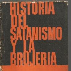 Libros de segunda mano: JULES MICHELET. HISTORIA DEL SATANISMO Y LA BRUJERIA. Lote 194588306