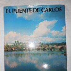 Libros de segunda mano: EL PUENTE DE CARLOS . Lote 194588566