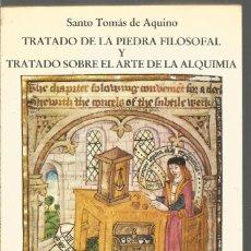 Libros de segunda mano: SANTO TOMAS DE AQUINO. TRATADO DE LA PIEDRA FILOSOFAL Y TRATADO SOBRE EL ARTE DE LA ALQUIMIA. Lote 194589110