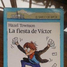 Libros de segunda mano: FIESTA DE VÍCTOR, LA (BARCO DE VAPOR AZUL) - HAZEL TOWNSON. Lote 194594311
