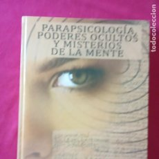 Libros de segunda mano: PARAPSICOLOGÍA, PODERES OCULTOS Y MISTERIOS DE LA MENTE.. Lote 194596578