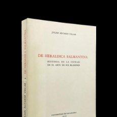 Libros de segunda mano: DE HERÁLDICA SALMANTINA: HISTORIA DE LA CIUDAD EN EL ARTE DE SUS BLASONES / ÁLVAREZ VILLAR, JULIAN. Lote 194599696